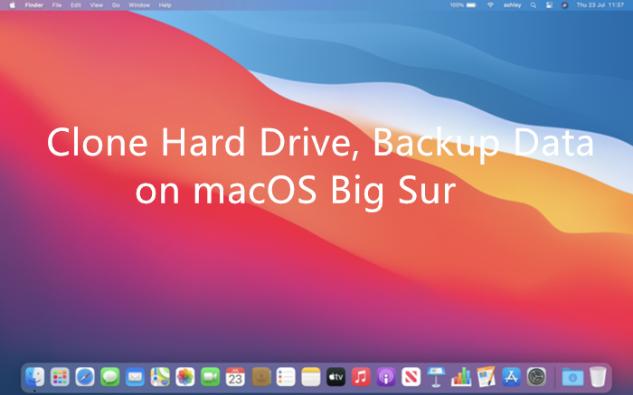 clone hard drive after upgrading to macOS Big Sur